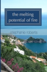 the melting potential of fire - poetry